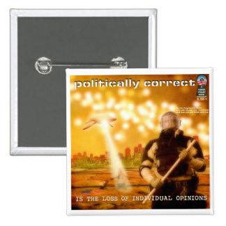 Politiskt korrekt är förlusten av egenart standard kanpp fyrkantig 5.1 cm