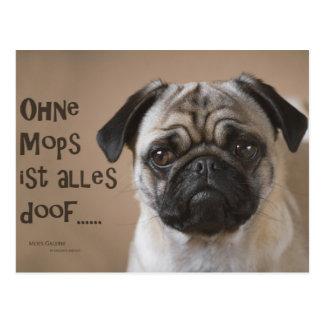 "Postkarte ""Ohne Mops ist alles doof"" Vykort"