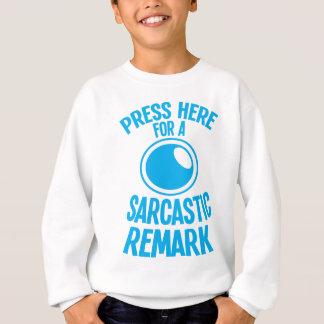 press här för en rolig sarcasm för sarkastisk t-shirts