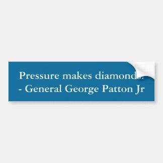 """""""Pressa gör diamanter. """"- General George Patton Bildekal"""