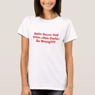 Pris för Apple såshalva… hur kunde jag gå orätt??? Tshirts
