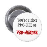 PRO-LIV ELLER PRO-MURDER KNAPPAR