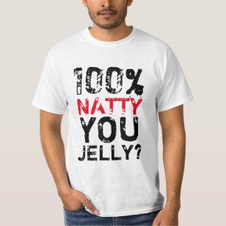 Prydlig 100%, göra gelé av du? tshirts