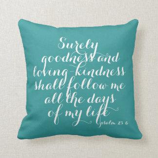 Psalm23:6godheten och älskavänligheten kudder prydnadskuddar
