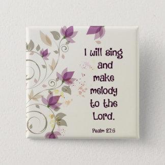 Psalm27:6 ska gör jag sjunga och melodi till standard kanpp fyrkantig 5.1 cm