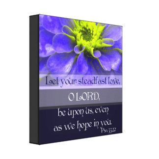 Psalm33:22 med Zinnia Canvastryck