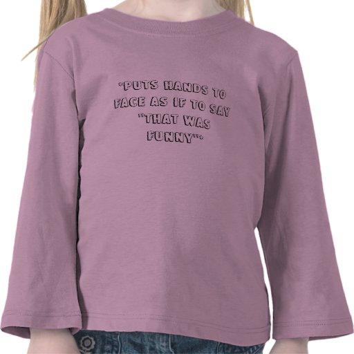 """*Puts räcker toFace som om till något att säga """",  Tee Shirts"""