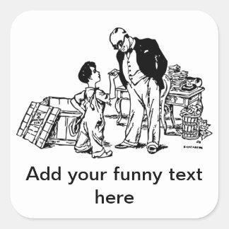 Pysen och bankiren - tillfoga din roliga text fyrkantigt klistermärke