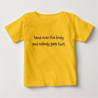 räcka över det binky, och inget får hurt. t-shirts