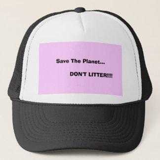 Räddade planeten…,             SKRÄPA NER INTE!!!! Truckerkeps