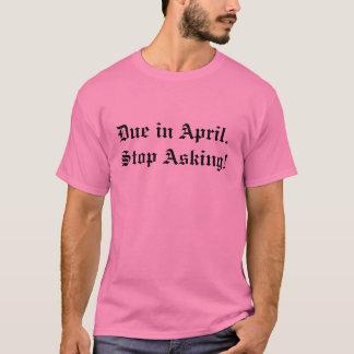 Rakt i den April skjortan T-shirt