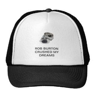 Råna Burton krossade min drömmar Keps