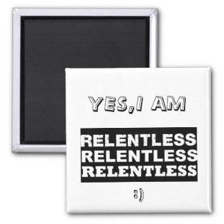 relentless2 JA, I-FÖRMIDDAG, (: Magnet