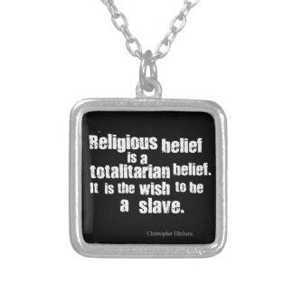 Religiös tro är en totalitär Belief Hängsmycken