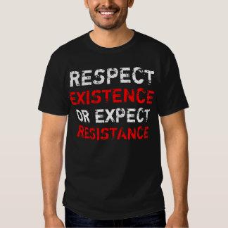 Respektexistens eller förväntar motstånd t shirt