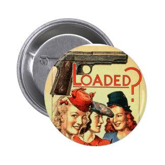 Retro propaganda 'Loaded för vintagehötorgskonst V Standard Knapp Rund 5.7 Cm