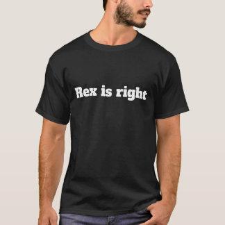 Rex är den högra = roliga T-tröjakommentaren Tee