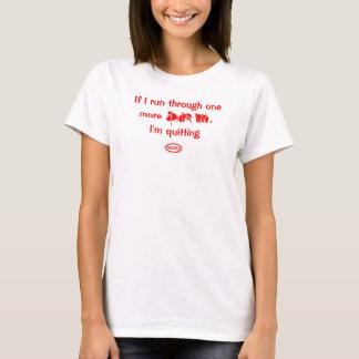 Röd text: Om jag kör till och med en mer Tshirts