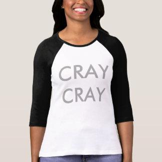 Rolig dam tshirt för CRAY-CRAY T Shirts