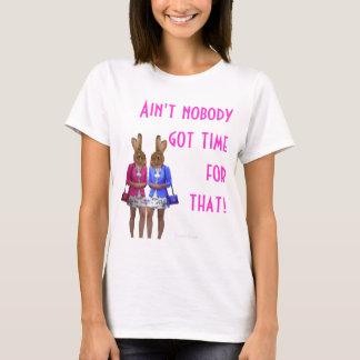 Rolig inte är inget fick tid för den text t shirt