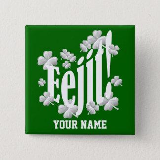 Rolig irländsk text standard kanpp fyrkantig 5.1 cm