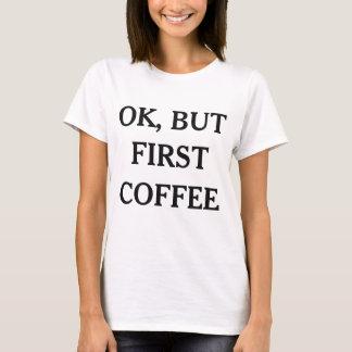 Rolig T-tröja för reko men första kaffe Tee Shirt