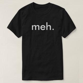 """Rolig T-tröja """"Meh """" för GeekNerd, T-shirt"""