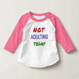 Roligt adulting inte i dag text tshirts