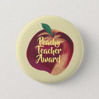 Roligt - den Peachy lärare utmärkelse sompersikan Standard Knapp Rund 5.7 Cm