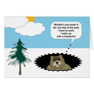 Roligt har jag ett kort för den huvudvärkGroundhog