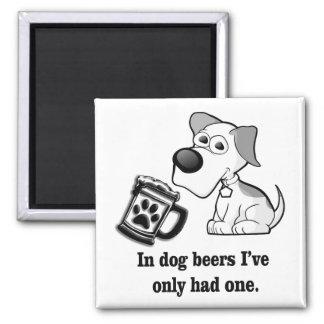 Roligt i hundöl har jag endast haft en magnet