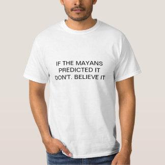 Roligt, om Mayansen förutsade det, tro inte det Tröjor
