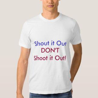 Ropa det ut, skjuta inte det ut! tee shirt