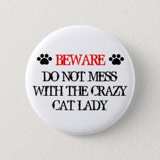 Röra inte med den galna kattdamen standard knapp rund 5.7 cm