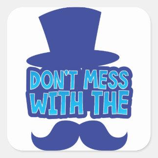 Röra inte med moustachen fyrkantigt klistermärke