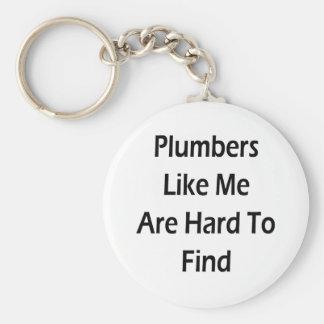 Rörmokare gillar mig är hårda att finna rund nyckelring