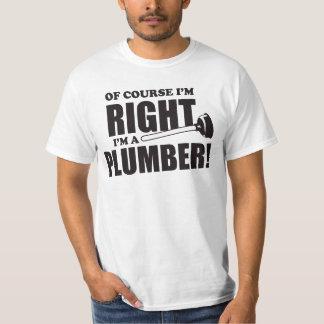 Rörmokaren är alltid den högra roliga tee shirts