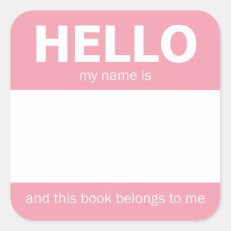 """Rosa bokägarmärke """"för hej"""" namnemblem fyrkantigt klistermärke"""