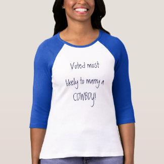 Röstat troligen för att att gifta sig en COWBOY! T Shirts