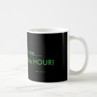Rusa inte mig, mig får betald vid timmekaffemuggen kaffemugg