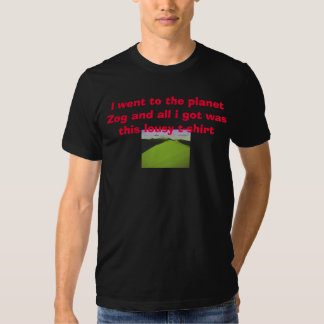 S1aa gick jag till planet Zog och all I-harwaen… T Shirts