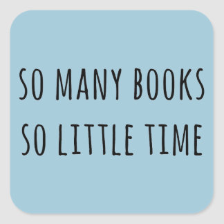 Så många bokar så lite Time Fyrkantigt Klistermärke