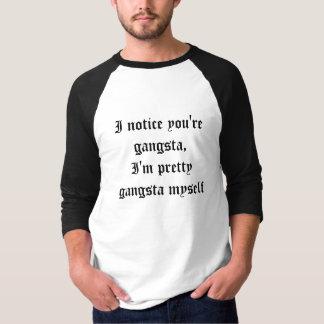 Så mycket inte Gangsta… T Shirts