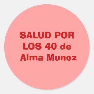 SALUD PORLOS 40 de Alma Munoz Runt Klistermärke