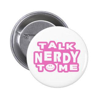 Samtal som är nerdy till mig knappar med nål