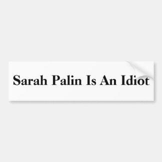 Sarah Palin är en idiot Bildekal