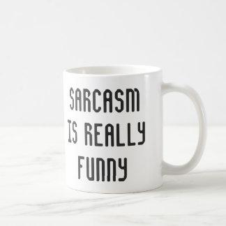 Sarcasmen är rolig kaffemugg