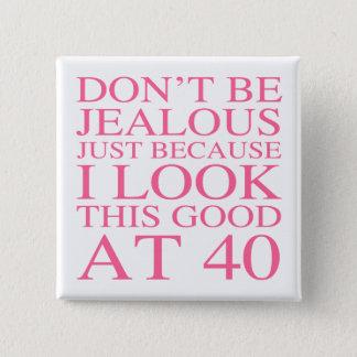 Sassy 40th födelsedag för kvinnor standard kanpp fyrkantig 5.1 cm