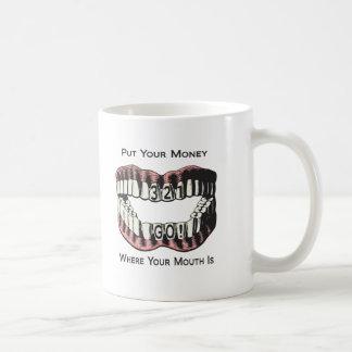 Sätt dina pengar var din mun är muggen kaffemugg