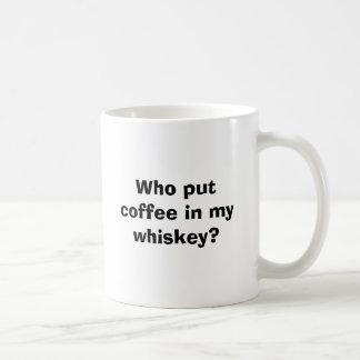 Satte vem kaffe i min whiskey? vit mugg